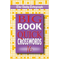 "The ""Daily Telegraph"" Big Book of Quick Crosswords: No. 16 (BOK)"