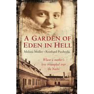 A Garden of Eden in Hell: The Life of Alice Herz-Sommer (BOK)