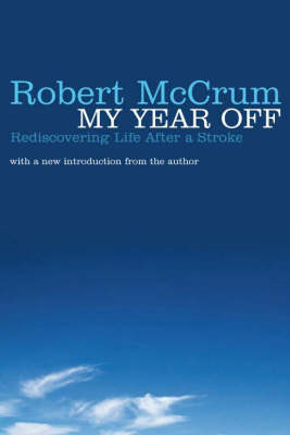 My Year Off: Rediscovering Life After a Stroke (BOK)
