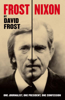 Frost/Nixon: One Journalist, One President, One Confession (BOK)