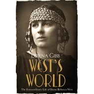 West's World: The Extraordinary Life of Dame Rebecca West (BOK)