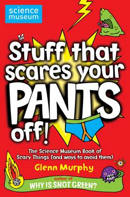 Stuff That Scares Your Pants Off! (BOK)