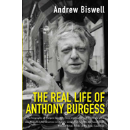 The Real Life of Anthony Burgess (BOK)