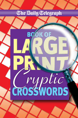Daily Telegraph Book of Large Print Cryptic Crosswords (BOK)