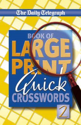 """Daily Telegraph"" Book of Large Print Quick Crosswords 2 (BOK)"