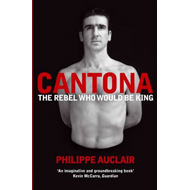 Cantona: The Rebel Who Would Be King (BOK)