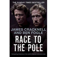 Race to the Pole: Conquering Antarctica in the World's Toughest Endurance Race (BOK)