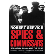 Spies and Commissars: Bolshevik Russia and the West (BOK)
