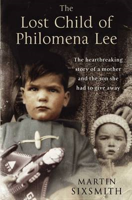 The Lost Child of Philomena Lee: A Mother, Her Son, and a Fifty-Year Search (BOK)