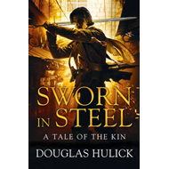 Sworn in Steel: A Tale of the Kin: Book Two: Bk. 2 (BOK)