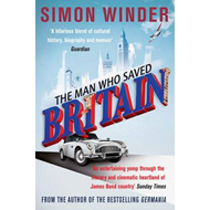 The Man Who Saved Britain (BOK)