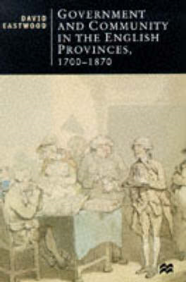 Government and Community in the English Provinces, 1700-1870 (BOK)