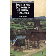 Society and Economy in Germany, 1300-1600 (BOK)