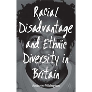 Racial Disadvantage and Ethnic Diversity in Britain (BOK)