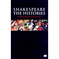 Shakespeare: The Histories (BOK)