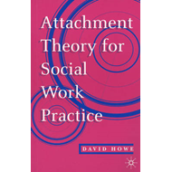 Attachment Theory for Social Work Practice (BOK)
