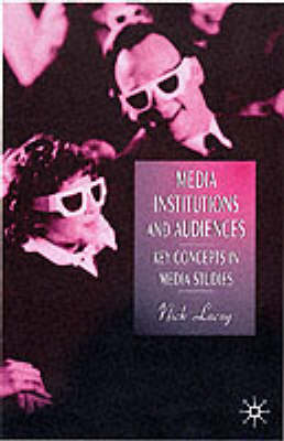 Media Institutions and Audiences: Key Concepts in Media Studies (BOK)