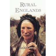 Rural Englands: Labouring Lives in the Nineteenth Century (BOK)