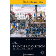 The French Revolution: Class War or Culture Clash? (BOK)