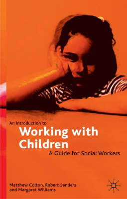 An Introduction to Working with Children: A Guide for Social Workers (BOK)