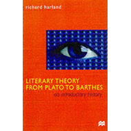 Literary Theory from Plato to Barthes (BOK)
