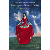 Myth and Fairy Tale in Contemporary Women's Fiction (BOK)