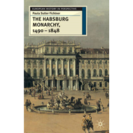 The Habsburg Monarchy, 1490-1848: Attributes of Empire (BOK)