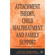 Attachment Theory, Child Maltreatment and Family Support (BOK)
