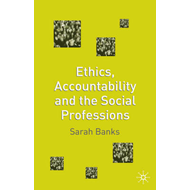 Ethics, Accountability and the Social Professions (BOK)