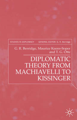 Diplomatic Theory from Machiavelli to Kissinger (BOK)