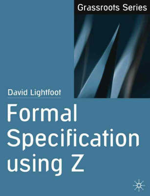Formal Specification Using Z (BOK)