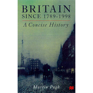 Britain: A Concise History, 1789-1998 (BOK)