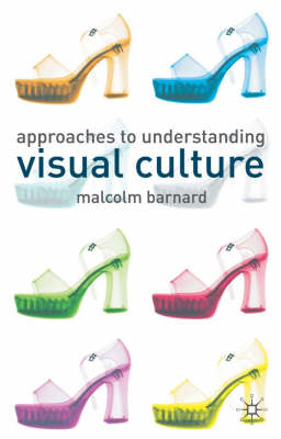 Approaches to Understanding Visual Culture (BOK)