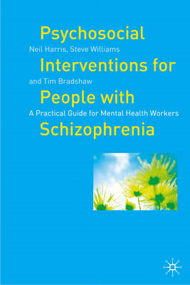 Psychosocial Interventions for People with Schizophrenia: A Practical Guide for Mental Health Worker (BOK)