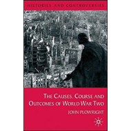 Causes, Course and Outcomes of World War Two (BOK)