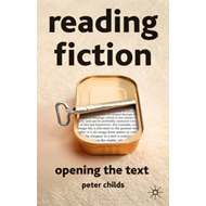 Reading Fiction: Opening the Text (BOK)