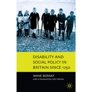 Disability and Social Policy in Britain Since 1750: A History of Exclusion (BOK)
