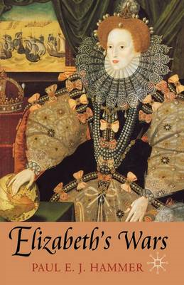 Elizabeth's Wars: War, Government and Society in Tudor England, 1544-1604 (BOK)