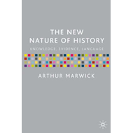 The New Nature of History: Knowledge, Evidence, Language (BOK)