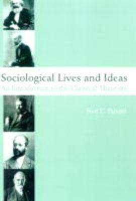 Sociological Lives and Ideas: An Introduction to the Classical Theorists (BOK)