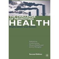 The Challenge of Promoting Health: Exploration and Action (BOK)