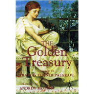 The Golden Treasury: of the Best Songs and Lyrical Poems in the English Language (BOK)