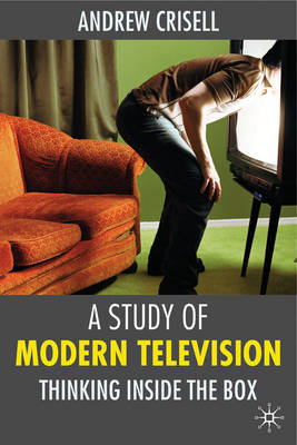 A Study of Modern Television: Thinking Inside the Box (BOK)