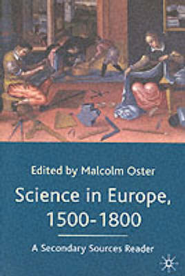 Science in Europe, 1500-1800: A Secondary Sources Reader (BOK)