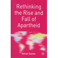 Rethinking the Rise and Fall of Apartheid: South Africa and World Politics (BOK)