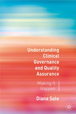 Understanding Clinical Governance and Quality Assurance: Making it Happen (BOK)