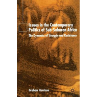 Issues in the Contemporary Politics of Sub-Saharan Africa: The Dynamics of Struggle and Resistance (BOK)