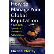 How to Manage Your Global Reputation (BOK)