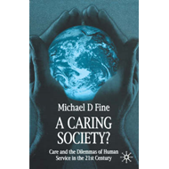 A Caring Society?: Care and the Dilemmas of Human Services in the 21st Century (BOK)