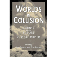 Worlds in Collision: Terror and the Future of Global Order (BOK)